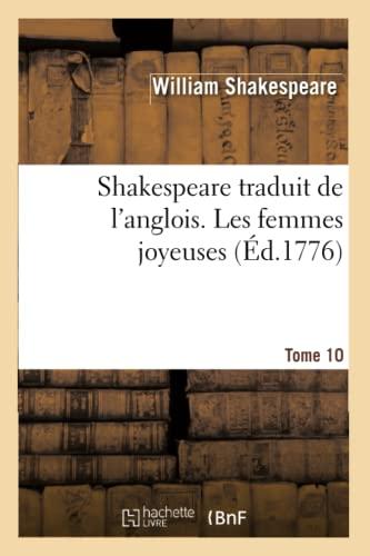 Shakespeare Traduit De L'Anglois. Tome 10. Les