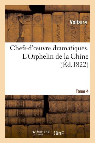 9782012197145: Chefs-d'oeuvre dramatiques. Tome 4. L'Orphelin de la Chine
