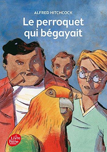 9782012202320: Le perroquet qui bégayait (Livre de Poche Jeunesse)