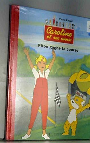 9782012230828: CAROLINE ET SES AMIS . PITOU GAGNE LA COURSE
