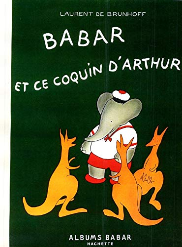 9782012234833: Babar Et Ce Coquin D'Arthur (English and French Edition)