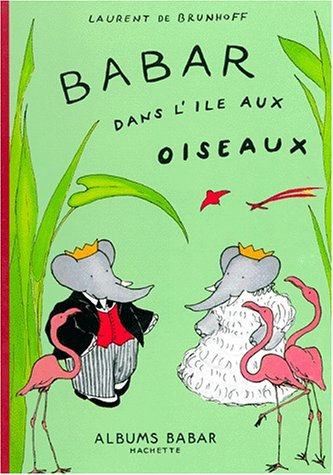 9782012236417: Babar Dans L'Ile Aux Oiseaux (English and French Edition)