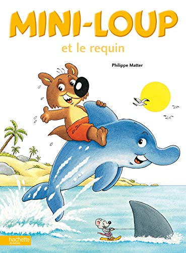 9782012236783: Mini-Loup Et Le Requin (English and French Edition)