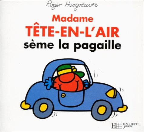 9782012237254: Madame Tête-en-l'air sème la pagaille