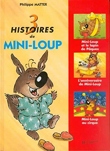 9782012239333: 3 histoires de Mini-Loup : Mini-Loup et le lapin de Pâques, L'anniversaire de Mini-Loup, Mini-Loup au cirque