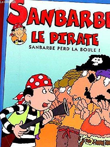 9782012239715: Sanbarbe le pirate tome 1 : L'oeil de requin confit (Jeunesse)