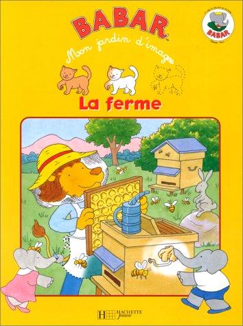 LA FERME: Brunhoff, Laurent de