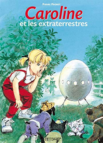 Caroline ET Les Extraterrestres (French Edition): Probst, Pierre