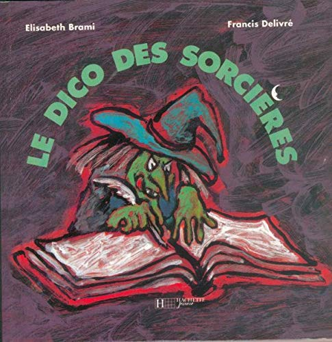 9782012242562: Dico Des Sorcieres (Droles de Dicos) (English and French Edition)