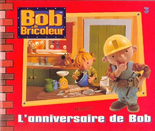 9782012242647: Bob le bricoleur : L'Anniversaire de Bob