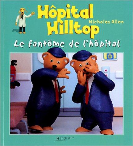 Hôpital Hilltop: Le Fantôme de l'hôpital (2012242960) by Nicholas Allan