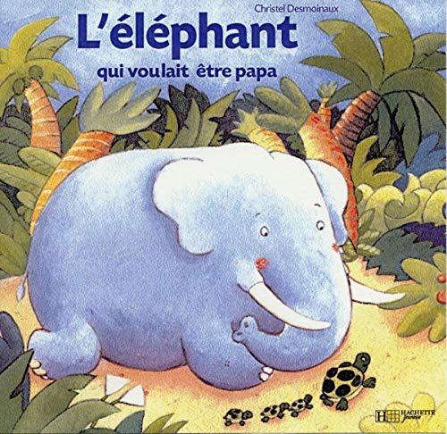 9782012245259: L'éléphant qui voulait être papa