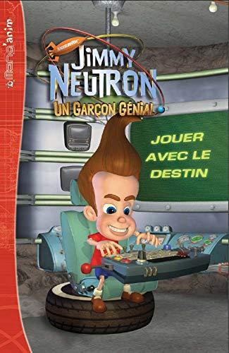 9782012246355: Jimmy Neutron : Jouer avec le destin