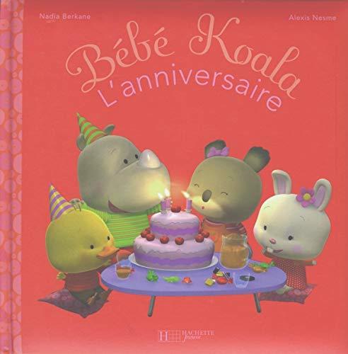 9782012247376: L'Anniversaire (Bebe Koala) (English and French Edition)