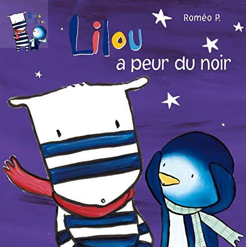 9782012247413: Emile et Lilou, Tome 6 : Lilou a peur du noir
