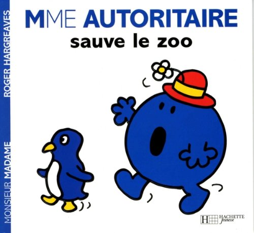 9782012249042: Collection Monsieur Madame (Mr Men & Little Miss): Madame Autoritaire Sauve Le Zoo (French Edition)