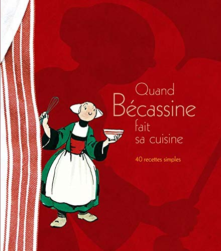 9782012249141: Quand Bécassine fait sa cuisine