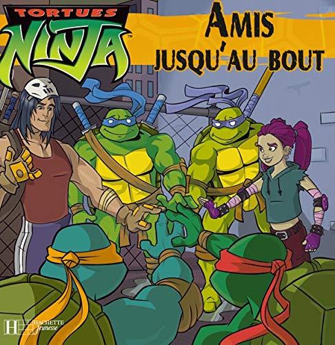 9782012249806: Tortues Ninja : Amis jusqu'au bout