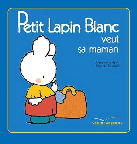 Petit Lapin Blanc Veut Sa Maman - 3 (English and French Edition): Boisnard, Annette