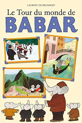 Le Tour Du Monde de Babar (English: Brunhoff, Laurent