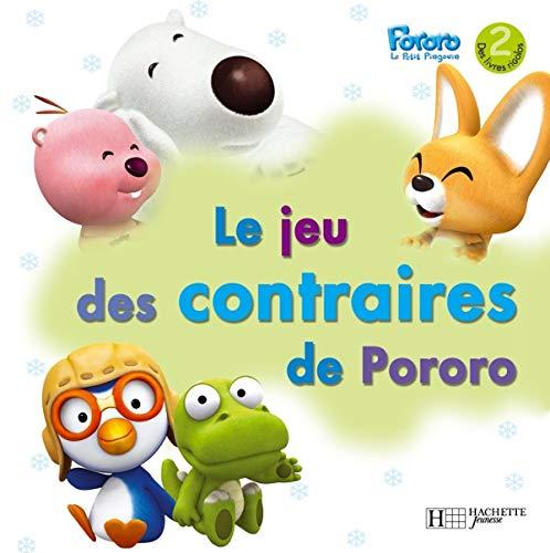 9782012251373: Pororo Le Petit Pingouin : Le jeu des contraires de Pororo (Des livres rigolos)