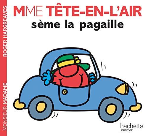 9782012251939: Collection Monsieur Madame (Mr Men & Little Miss): Madame Tete-en-l'air Seme La Pagaille (French Edition)