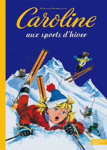 9782012252394: Caroline aux sports d'hiver