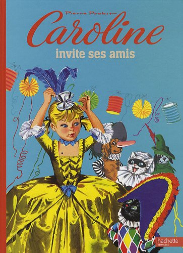 Caroline Invite Ses Amis (French Edition): Pierre Probst