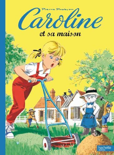 Caroline Et Sa Maison (English and French: Probst, Pierre