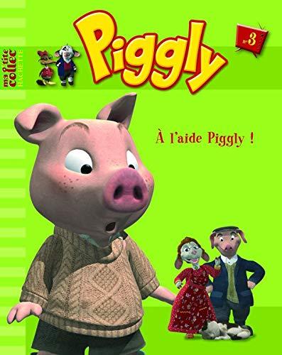 9782012254657: Piggly et ses amis : A l'aide Piggly !