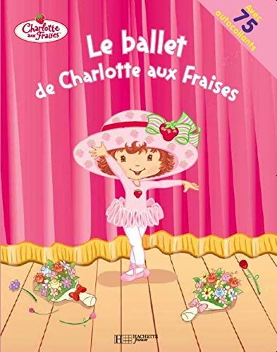 9782012255234: Le Ballet de Charlotte Aux Fraises (English and French Edition)