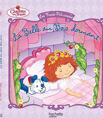 9782012256910: Les Fraisi-Princesses : La Belle au Bois dormant