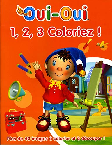 9782012257115: 1, 2, 3 Coloriez ! (Oui-Oui) (French Edition)
