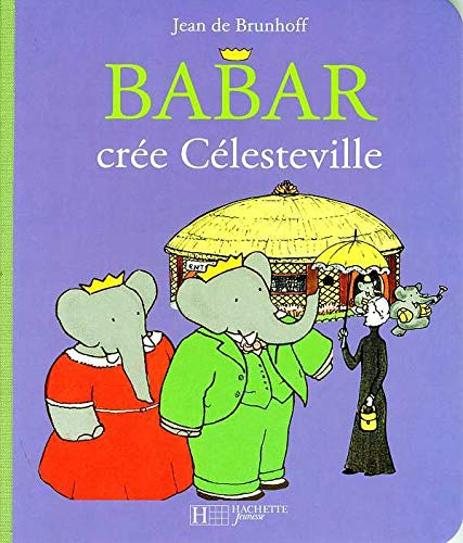 9782012257580: Babar Cree Celesteville (French Edition)