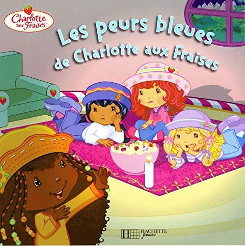 9782012258570: Les peurs bleues de Charlotte aux Fraises