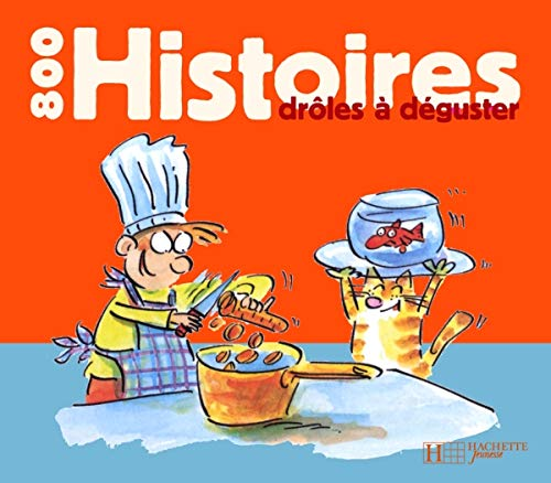 9782012259584: 800 Histoires Droles a Deguster (Blagues) (English and French Edition)