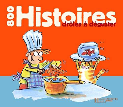 9782012259584: 800 Histoires drôles à déguster