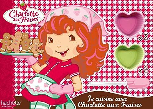 9782012260726: Je cuisine avec Charlotte aux Fraises