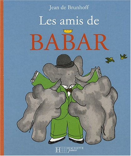 9782012261501: Les Amis de Babar (French Edition)