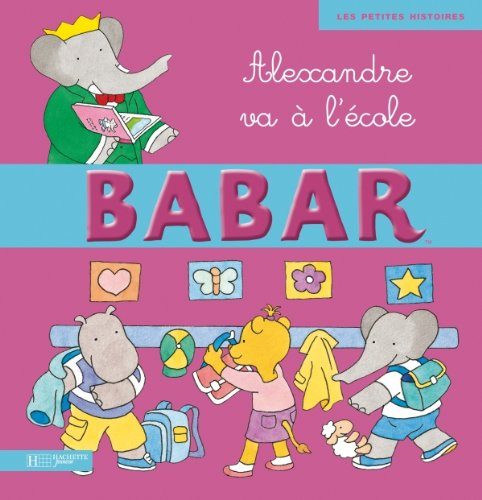 9782012261532: Alexandre Va A L'Ecole (Babar) (French Edition)
