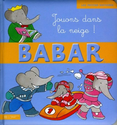 9782012261648: Babar Jouons Dans la Neige (French Edition)