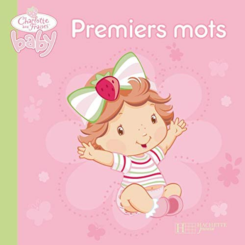 9782012261808: Premiers Mots (Charlotte Aux Fraises Baby) (English and French Edition)