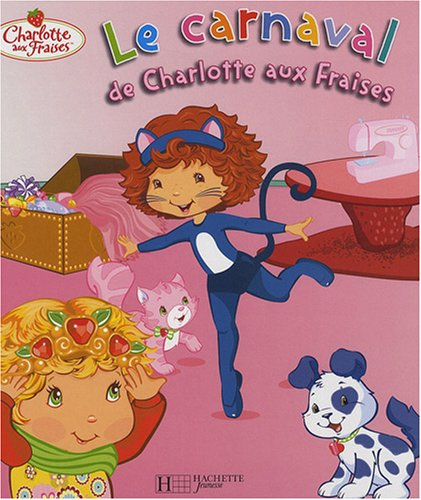 9782012261815: Le Carnaval de Charlotte Aux Fraises (English and French Edition)