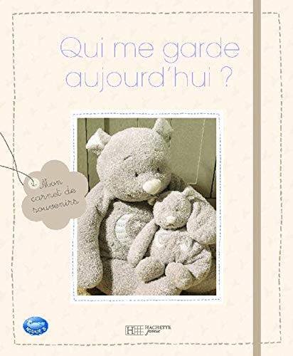 9782012262515: Qui me garde aujourd'hui ? by Hachette