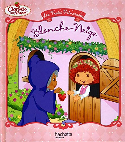 9782012263710: Fraisi-Princesse Blanche Neige (Charlotte Aux Fraises) (English and French Edition)