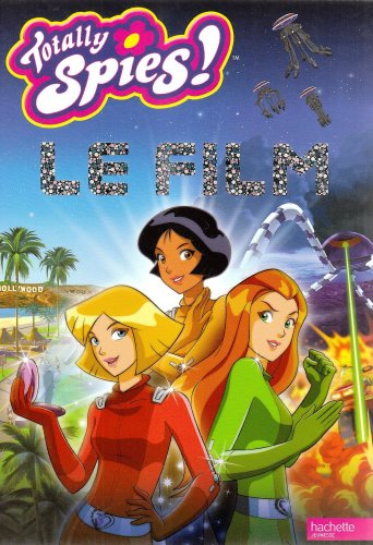 9782012264380: Totally Spies ! : Le film