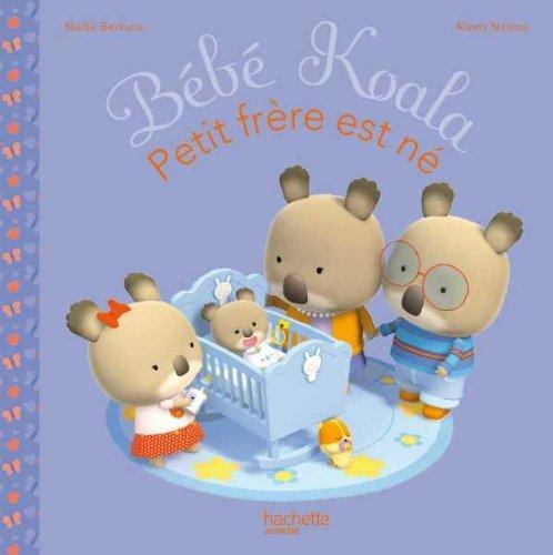 9782012266476: Mon Petit Frere Est Ne (Bebe Koala) (French Edition)