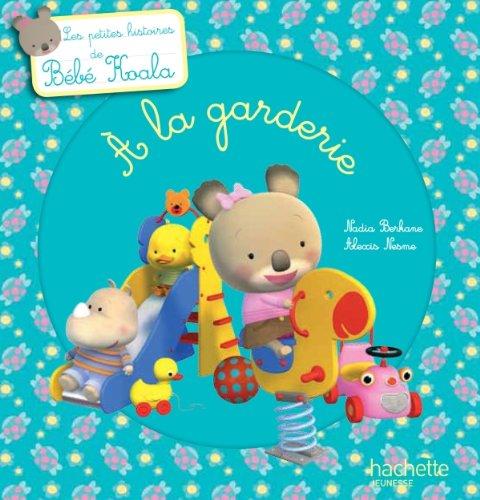 9782012266643: bébé Koala ; petite histoire : à la garderie