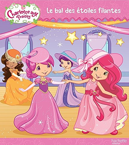 9782012268579: Charlotte aux Fraises Le bal des étoiles filantes