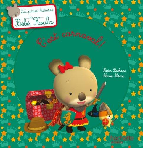 9782012269576: Bébé Koala - Titre 12 - C'est carnaval !